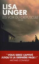 Couverture du livre « Les voix du crépuscule » de Lisa Unger aux éditions Toucan