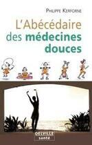 Couverture du livre « Abecedaire des medecines douces » de Philippe Kerforne aux éditions Delville
