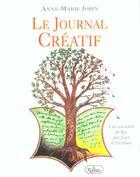 Couverture du livre « Le journal créatif ; à la rencontre de soi par l'art et l'écriture » de Anne-Marie Jobin aux éditions Roseau