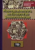 Couverture du livre « Histoire des aventuriers, des flibustiers et des boucaniers d'Amérique » de Alexandre-Olivier Oexmelin aux éditions Prng