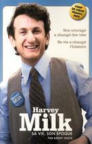 Couverture du livre « Harvey Milk ; sa vie, son époque » de Shilts-R aux éditions M6 Editions