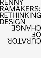 Couverture du livre « Renny ramakers rethinking design-curator of change » de Aaron Betsky aux éditions Lars Muller