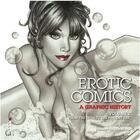 Couverture du livre « Erotic comics - a graphic history 2 (paperback) » de Tim Pilcher aux éditions Ilex