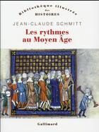 Couverture du livre « Les rythmes au Moyen Age » de Jean-Claude Schmitt aux éditions Gallimard
