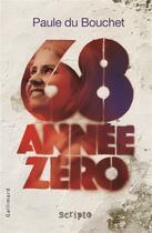 Couverture du livre « 68 année zéro » de Paule Du Bouchet aux éditions Gallimard-jeunesse