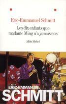 Couverture du livre « Les dix enfants que Mme Ming n'a jamais eus » de Éric-Emmanuel Schmitt aux éditions Albin Michel