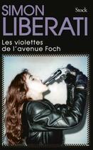 Couverture du livre « Les violettes de l'avenue Foch » de Simon Liberati aux éditions Stock