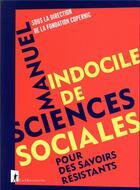 Couverture du livre « Manuel indocile de sciences sociales » de Fondation Copernic aux éditions La Decouverte