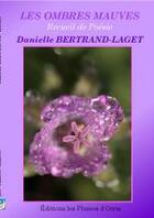 Couverture du livre « Les ombres mauves » de Danielle Bertrand-Laget aux éditions Les Plumes D'ocris