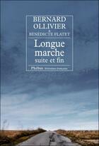 Couverture du livre « Longue marche, suite et fin » de Bernard Ollivier et Benedicte Flatet aux éditions Phebus
