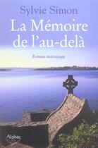 Couverture du livre « La Memoire De L'Au-Dela » de Sylvie Simon aux éditions Alphee.jean-paul Bertrand