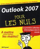 Couverture du livre « Outlook 2007 pour les nuls » de Bill Dyszel aux éditions First Interactive