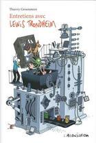 Couverture du livre « Entretiens avec Lewis Trondheim » de Lewis Trondheim et Thierry Groensteen aux éditions L'association