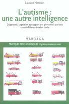 Couverture du livre « Autisme, une autre intelligence » de Mottron Laurent aux éditions Mardaga Pierre