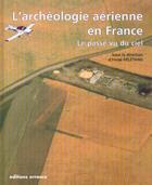 Couverture du livre « L'archeologie aerienne en france - le passe vu du ciel » de Henri Deletang aux éditions Errance
