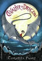 Couverture du livre « Le cavalier du dragon t.1 » de Cornelia Funke aux éditions Gallimard-jeunesse