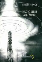 Couverture du livre « Radio libre Albemuth » de Philip K. Dick aux éditions Denoel