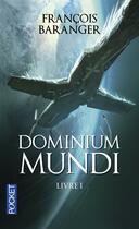 Couverture du livre « Dominium mundi t.1 » de Francois Baranger aux éditions Pocket