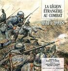 Couverture du livre « La légion étrangère au combat ; 1914-1918 » de Philippe Pasteau et Marcel Durieux aux éditions Pirot