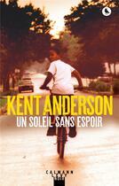 Couverture du livre « Un soleil sans espoir » de Kent Anderson aux éditions Calmann-levy