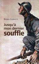 Couverture du livre « Jusqu'à mon dernier souffle » de Bruno Garraud aux éditions Privat