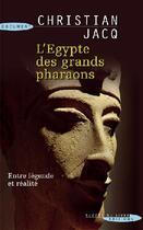 Couverture du livre « L'Egypte des grands pharaons ; entre légende et réalité » de Christian Jacq aux éditions Succes Du Livre