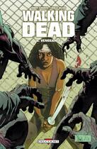 Couverture du livre « Walking dead T.6 ; vengeance » de Charlie Adlard et Robert Kirkman aux éditions Delcourt