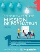 Couverture du livre « Réussir ma première mission de formateur (3e édition) » de Fabrice Carlier aux éditions Studyrama