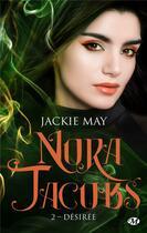 Couverture du livre « Nora Jacobs T.2 ; désirée » de Jackie May aux éditions Milady
