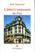 Couverture du livre « L'hôtel Continental de Pau ; histoire et anecdotes » de Jean Touyarot aux éditions Marrimpouey