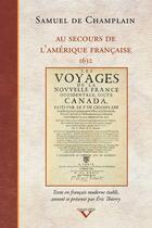 Couverture du livre « Au secours de l'Amérique française » de Samuel De Champlain aux éditions Pu Du Septentrion