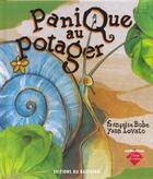Couverture du livre « Panique Au Potager » de Yann Lovato et Francoise Bobe aux éditions Bastberg
