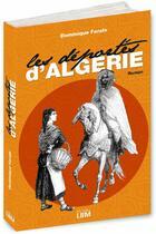 Couverture du livre « Les déportés d'Algérie ; une saga familiale 1848-1962 » de Dominique Farale aux éditions Lbm