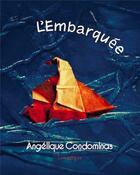 Couverture du livre « L'embarquée » de Angelique Condominas aux éditions Lunatique