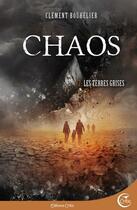 Couverture du livre « Chaos t.2 ; les terres grises » de Clement Bouhelier aux éditions Critic