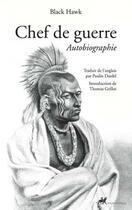 Couverture du livre « Chef de guerre ; autobiographie » de Black Hawk aux éditions Anacharsis