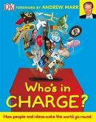 Couverture du livre « Who's in charge? » de Andrew Marr aux éditions Dk Children