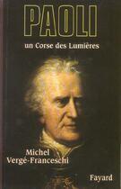 Couverture du livre « Paoli ; un Corse des Lumières » de Michel Verge-Franceschi aux éditions Fayard