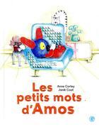 Couverture du livre « Les petits mots d'Amos » de Anne Cortey aux éditions Grasset Jeunesse