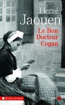 Couverture du livre « Le bon docteur Cogan » de Herve Jaouen aux éditions Presses De La Cite