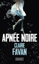 Couverture du livre « Apnée noire » de Claire Favan aux éditions Pocket