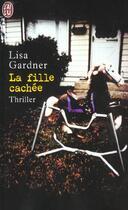 Couverture du livre « Fille cachee (la) » de Lisa Gardner aux éditions J'ai Lu