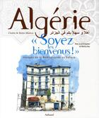 Couverture du livre « Algérie « soyez les bienvenus ! » ; voyages de la méditerranée au Sahara » de Claire Marca et Reno Marca aux éditions Aubanel