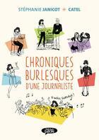 Couverture du livre « Chroniques burlesques d'une journaliste » de Stephanie Janicot et Catel aux éditions Michel Lafon