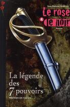 Couverture du livre « Le rose & le noir t.2 ; la légende des 7 pouvoirs » de Jean-Philippe Marlin aux éditions Presses De Valmy