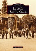 Couverture du livre « Le lycée Sainte-croix » de Thierry Dehayes aux éditions Editions Sutton