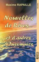 Couverture du livre « Nouvelles de rêves... et d'autres insomnies » de Maxime Rapaille aux éditions Dricot