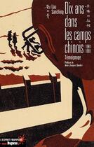 Couverture du livre « Dix ans dans les camps chinois, 1981-1991 ; témoignage » de Lau San-Ching aux éditions Dagorno