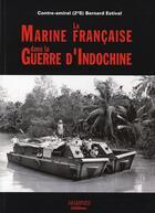 Couverture du livre « Marine française dans la guerre d'Indochine » de Bernard Estival aux éditions Marines
