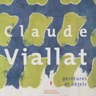Couverture du livre « Claude Viallat ; peintures et objets » de Philippe Piguet et Michel Natier aux éditions Point De Vues
